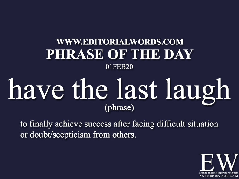 Phrase of the Day (have the last laugh) -01FEB20