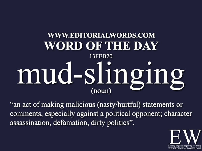 Word of the Day (mud-slinging)-13FEB20