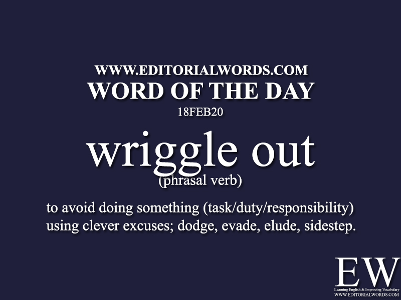 Word of the Day (Wriggle Out)-18FEB20