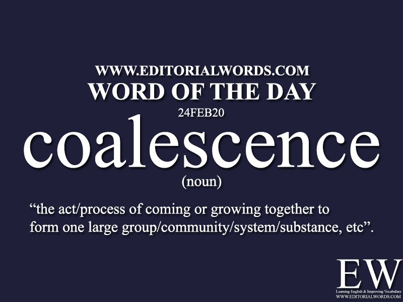 Word of the Day (coalescence)-24FEB20