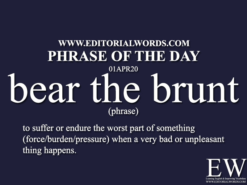 Phrase of the Day (bear the brunt)-01APR20