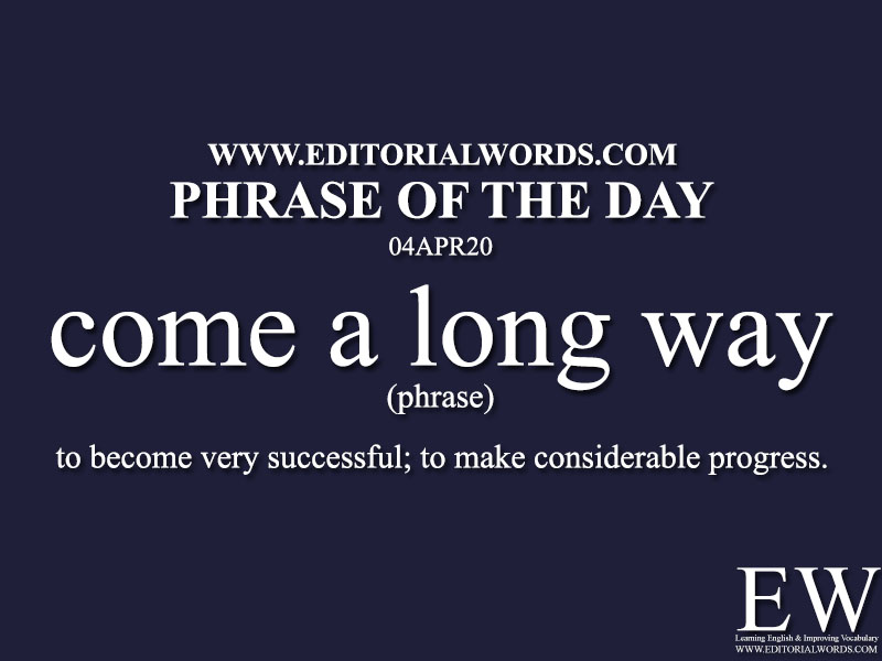 Phrase of the Day (come a long way)-04APR20