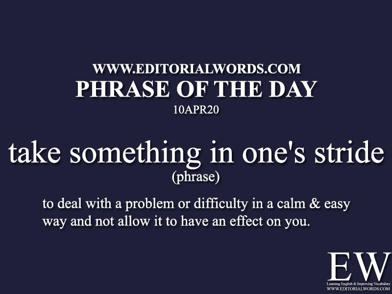 Phrase of the Day (take something in one's stride)-10APR20