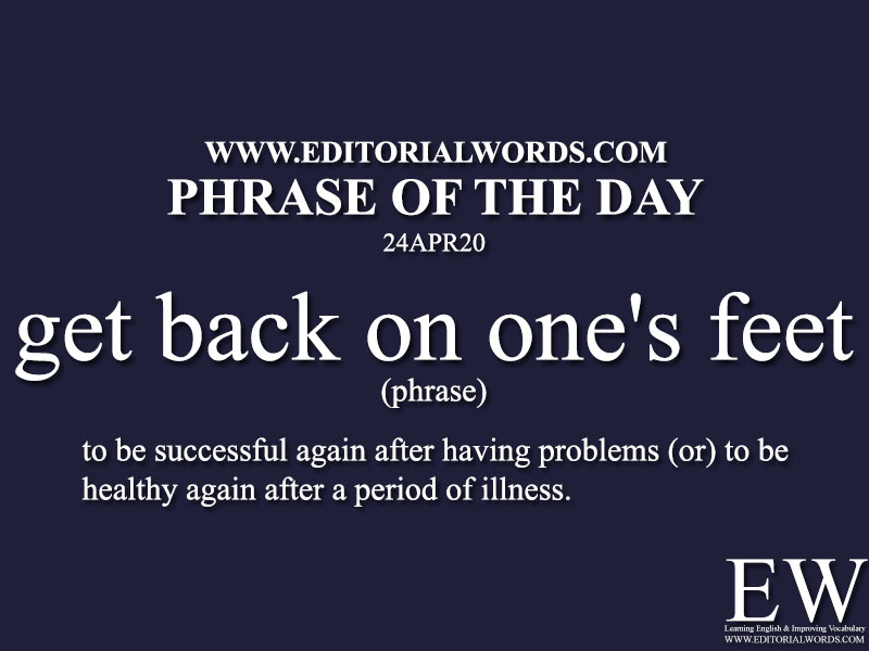 Phrase of the Day (get back on one's feet)-24APR20