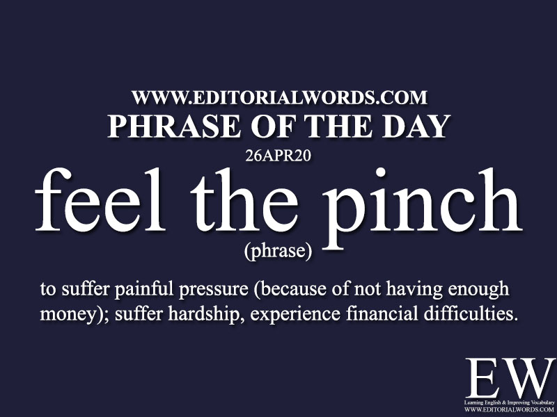 Phrase of the Day (feel the pinch)-26APR20