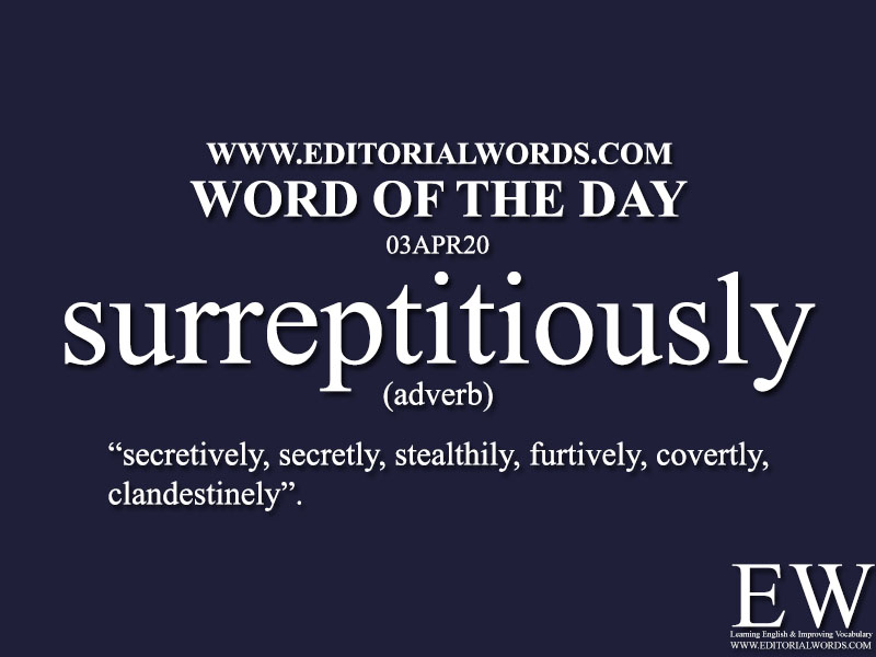 Word of the Day (surreptitiously)-03APR20