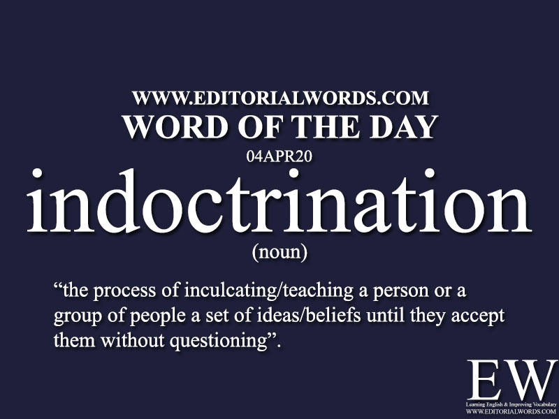 Word of the Day (indoctrination)-04APR20