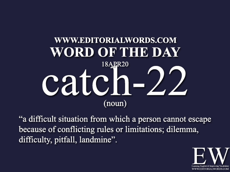 Word of the Day (catch-22)-18APR20