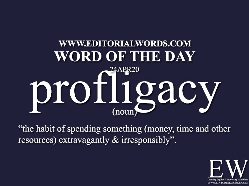 Word of the Day (profligacy)-24APR20