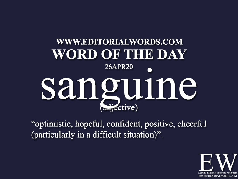 Word of the Day (sanguine)-26APR20