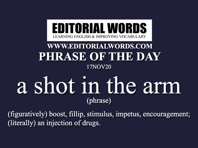 Phrase of the Day (a shot in the arm)-17NOV20