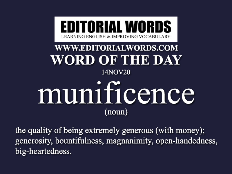 Word of the Day (munificence)-14NOV20
