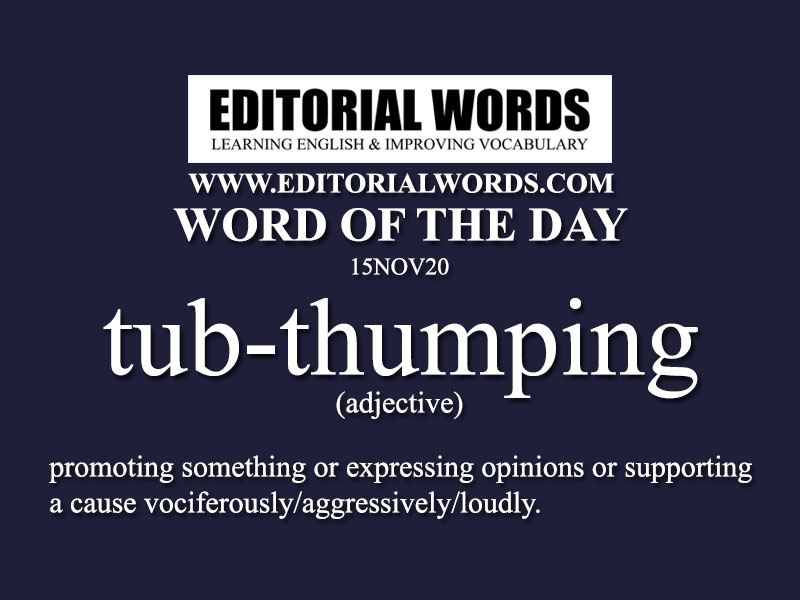Word of the Day (tub-thumping)-15NOV20