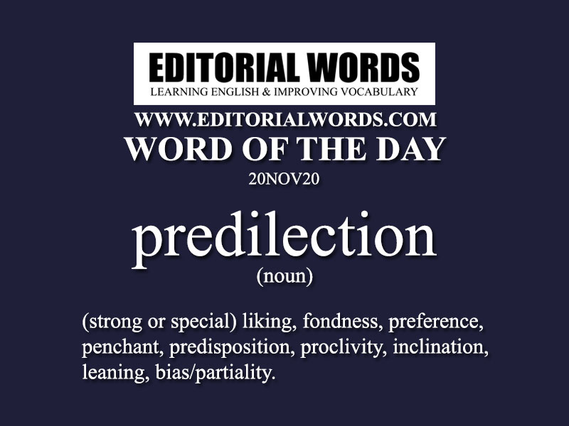 Word of the Day (predilection)-20NOV20