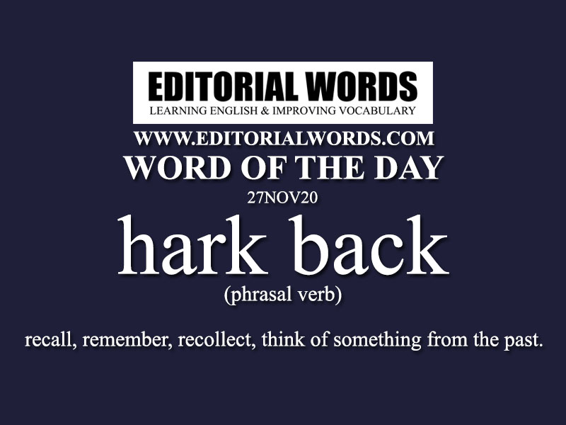 Word of the Day (hark back)-27NOV20
