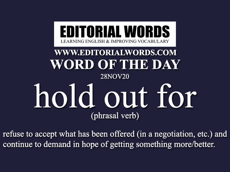 Word of the Day (hold out for)-28NOV20