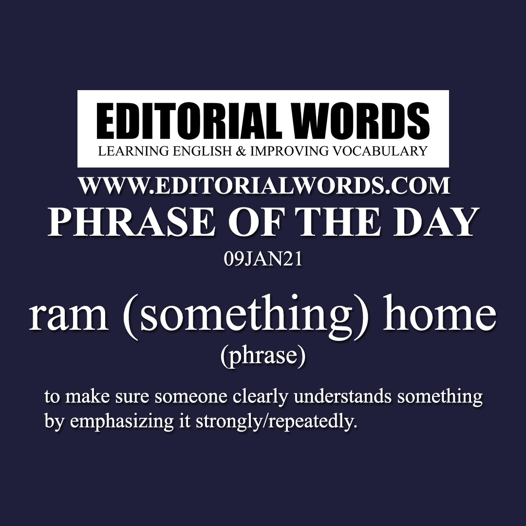 Phrase of the Day (ram (something) home)-09JAN21