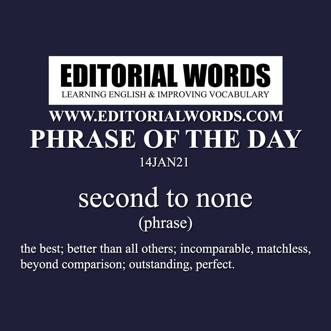 Phrase of the Day (second to none)-14JAN21