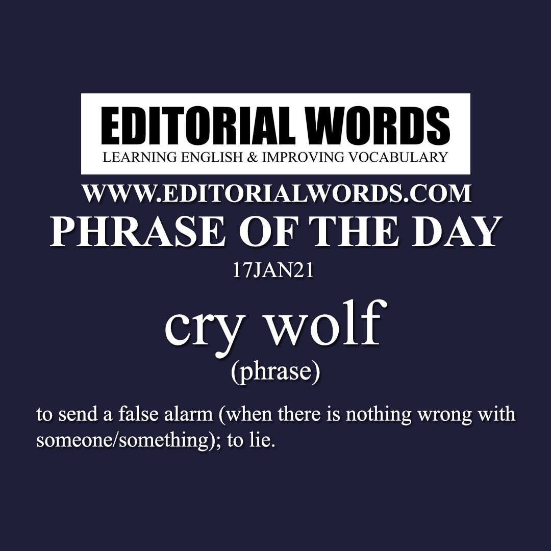 Phrase of the Day (cry wolf)-17JAN21
