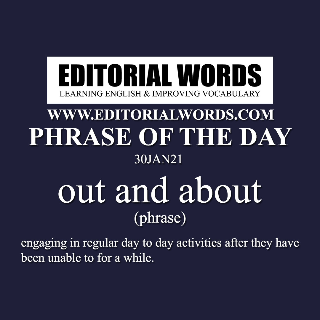 Phrase of the Day (out and about)-30JAN21