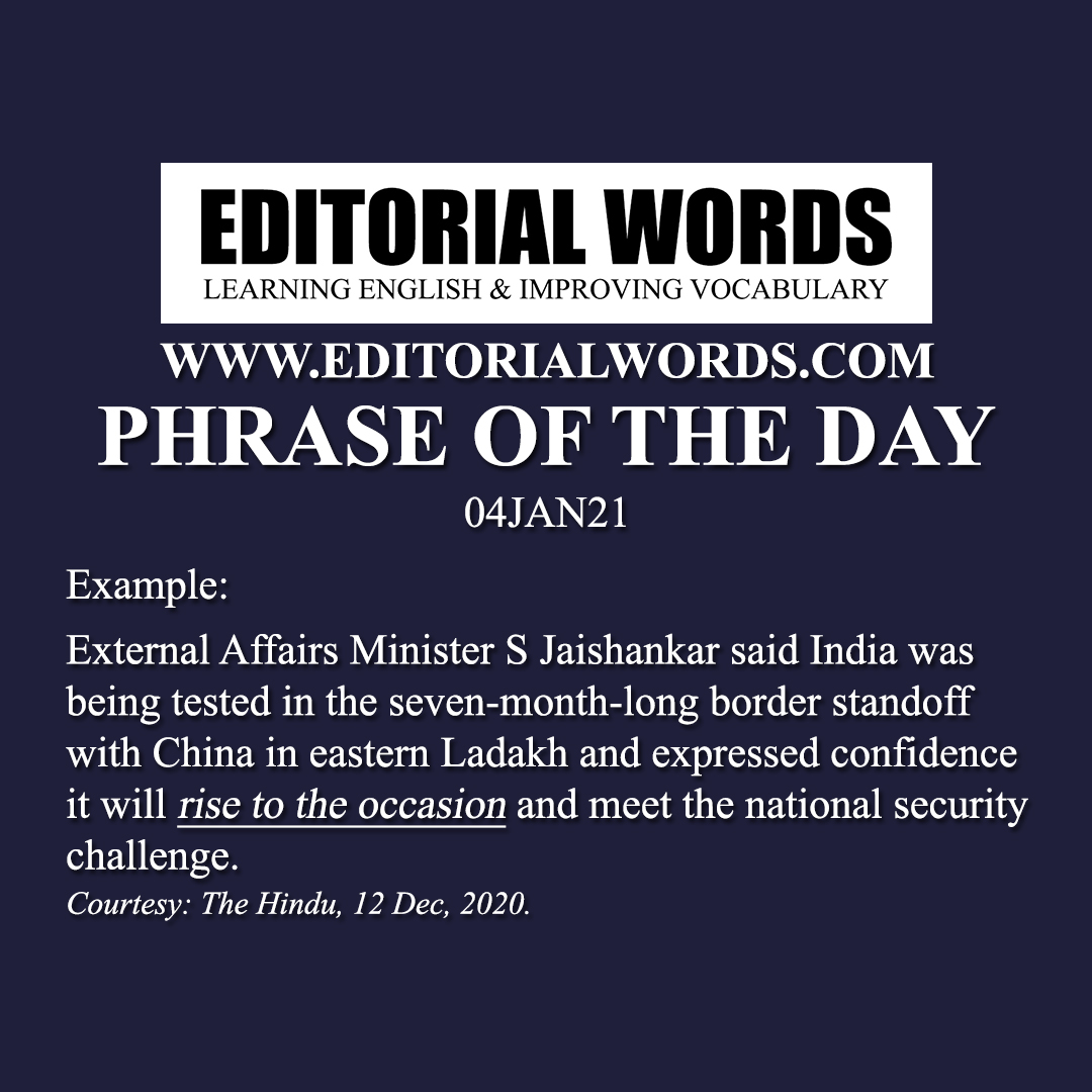 Phrase of the Day (rise to the occasion)-04JAN21