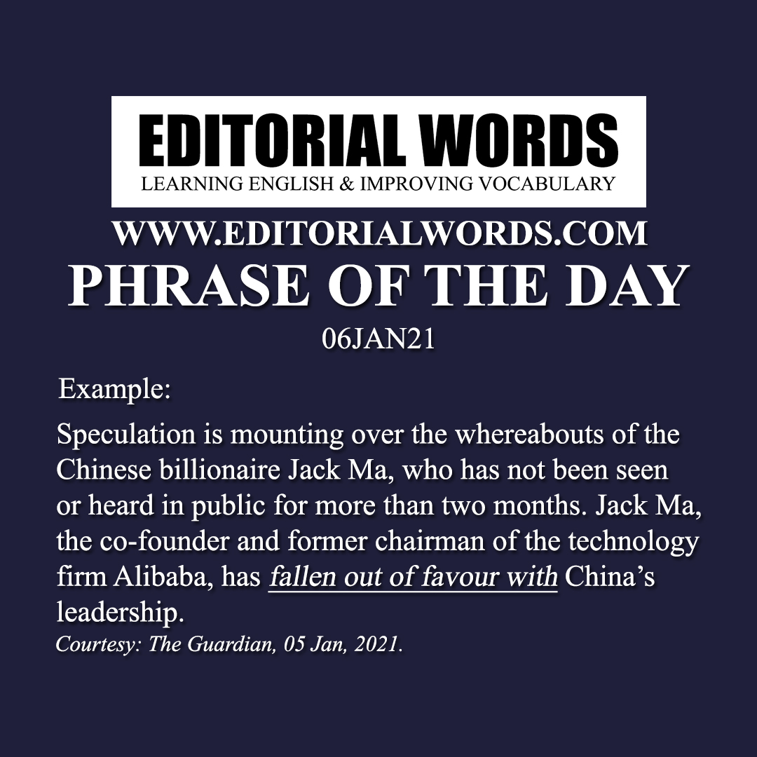 Phrase of the Day (fall out of favour (with someone))-06JAN21