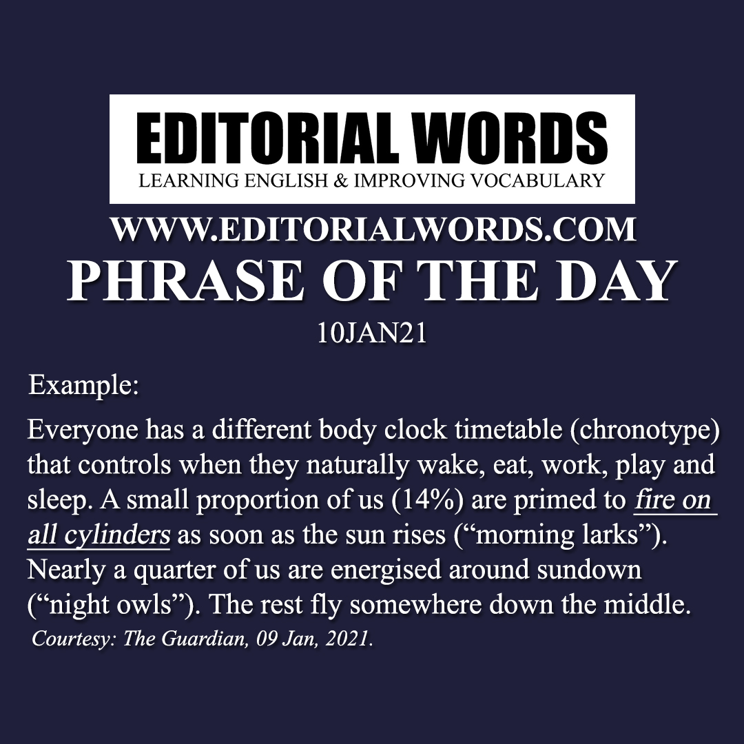 Phrase of the Day (fire on all cylinders)-10JAN21