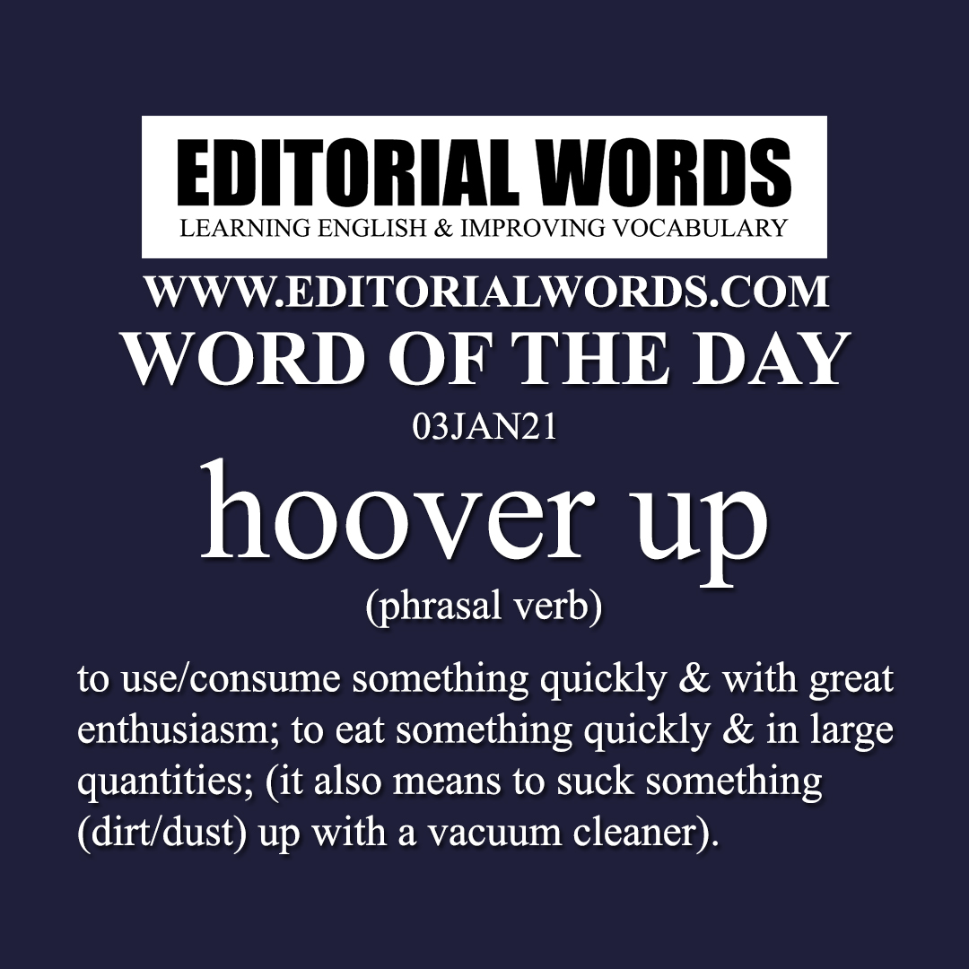 Word of the Day (hoover up)-03JAN21