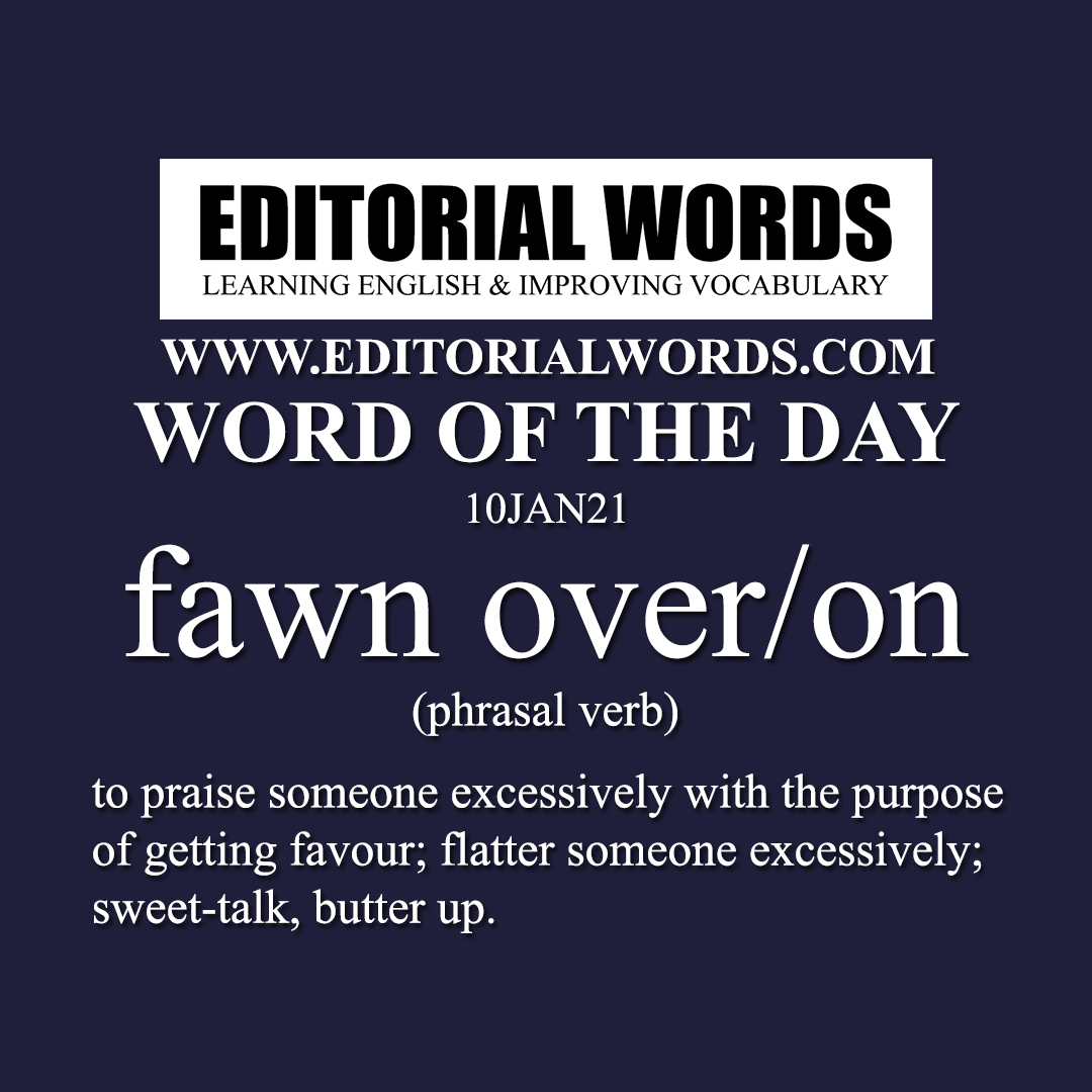 Word of the Day (fawn over/on)-10JAN21