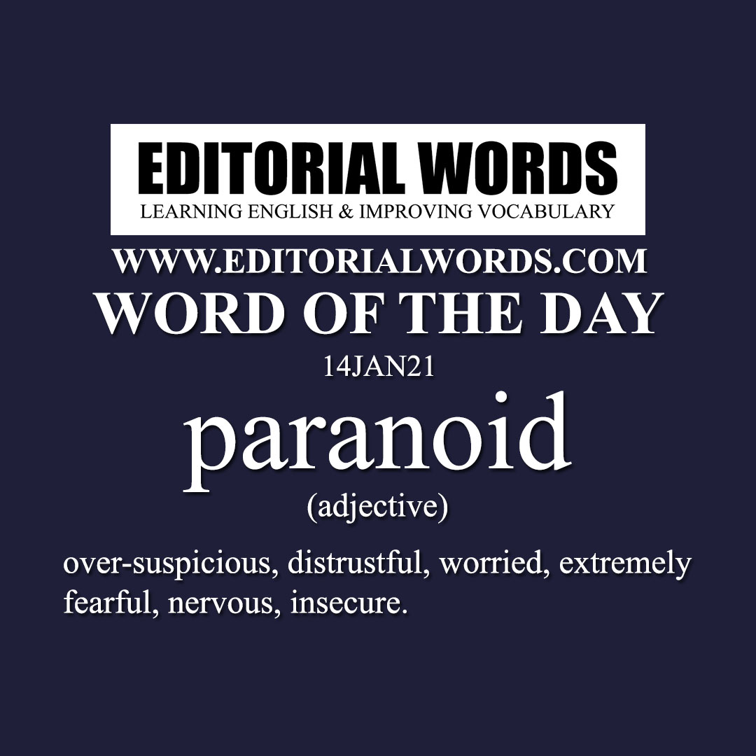 Word of the Day (paranoid)-14JAN21