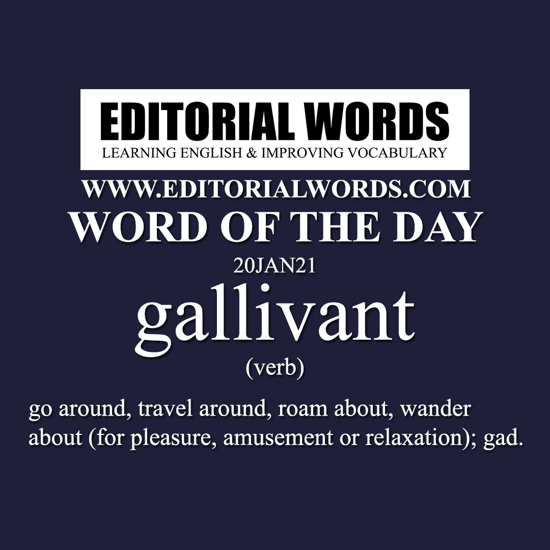 Word of the Day (gallivant)-20JAN21