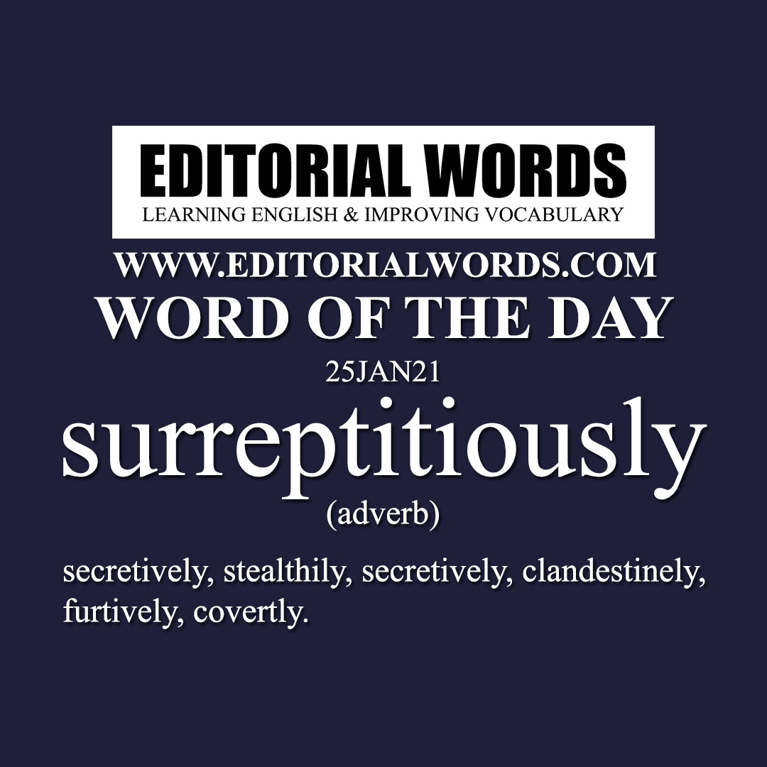 Word of the Day (surreptitiously)-25JAN21