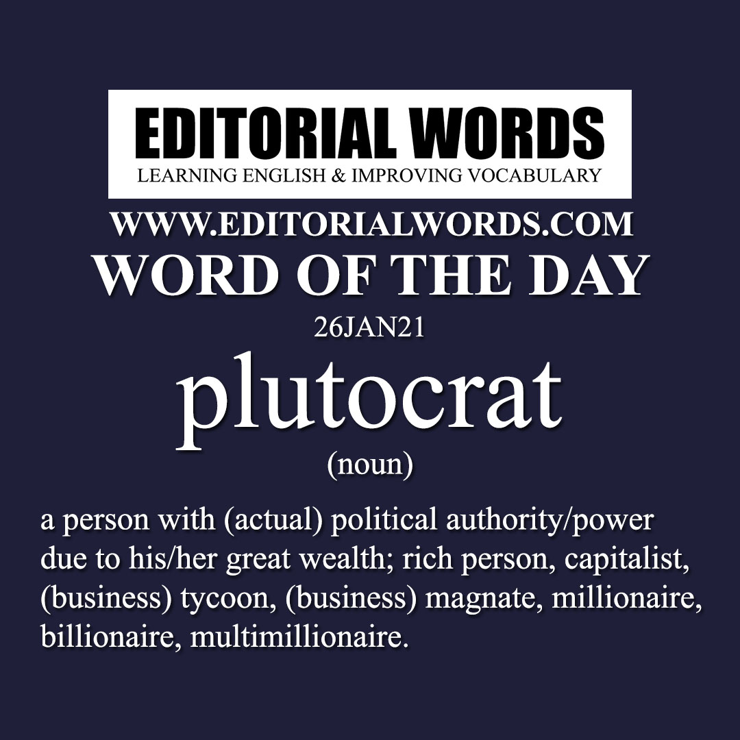 Word of the Day (plutocrat)-26JAN21