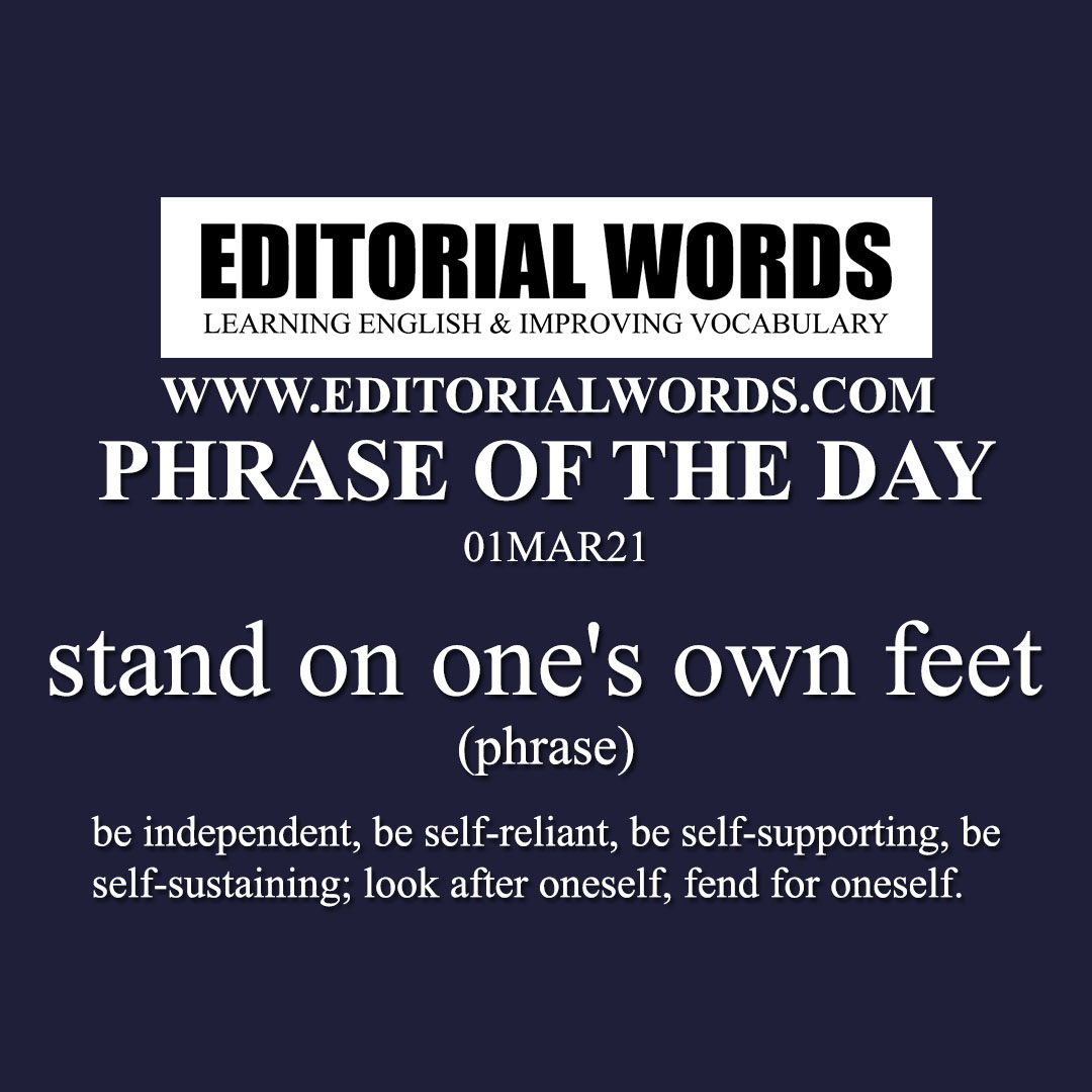 Phrase of the Day (stand on one's own feet)-01MAR21