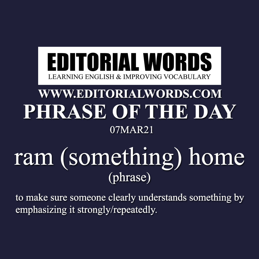 Phrase of the Day (ram (something) home)-07MAR21