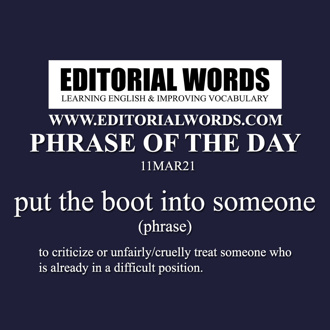 Phrase of the Day (put the boot into someone)-11MAR21