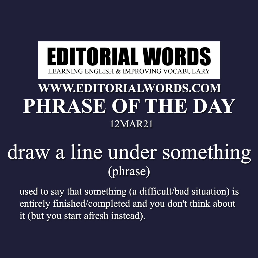 Phrase of the Day (draw a line under something)-12MAR21