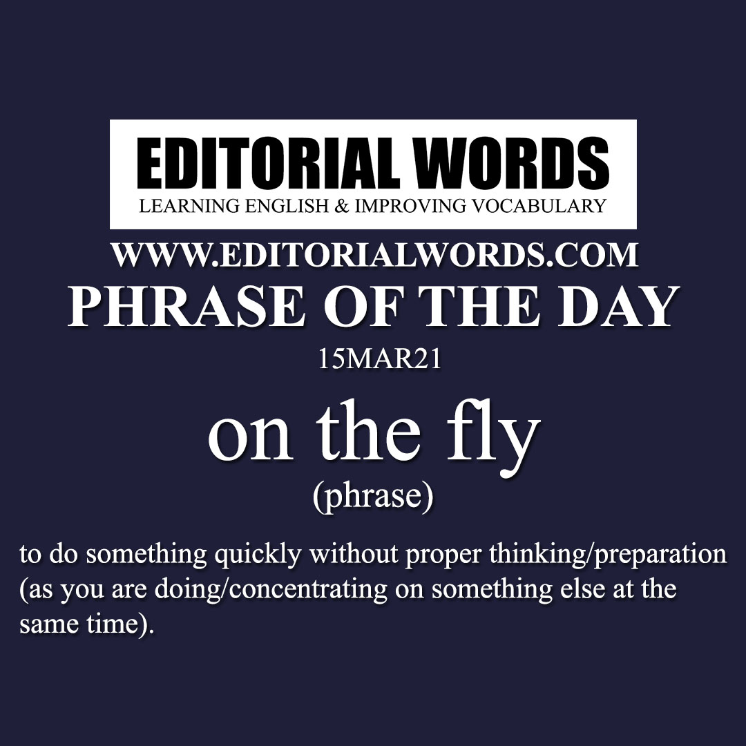 Phrase of the Day (on the fly)-15MAR21
