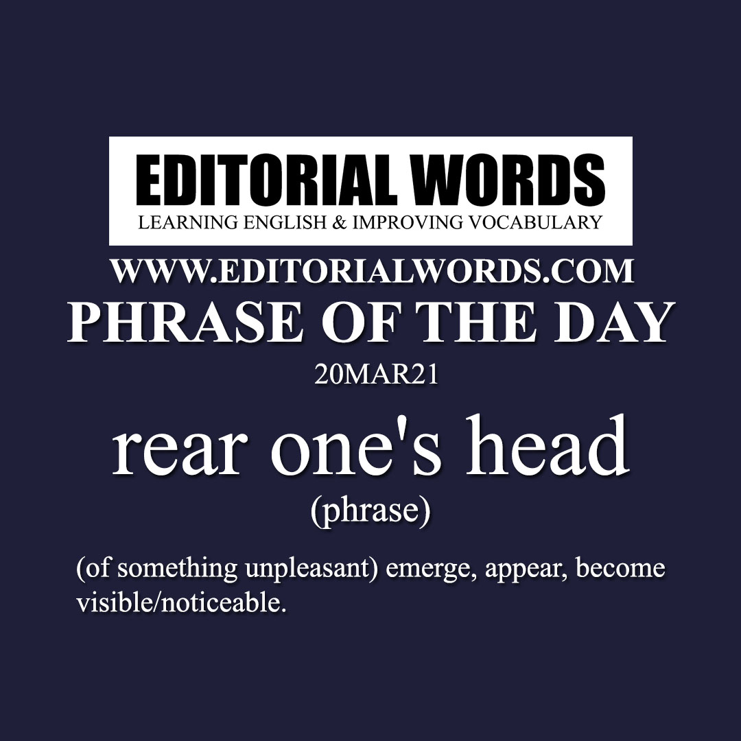 Phrase of the Day (rear one's head)-20MAR21