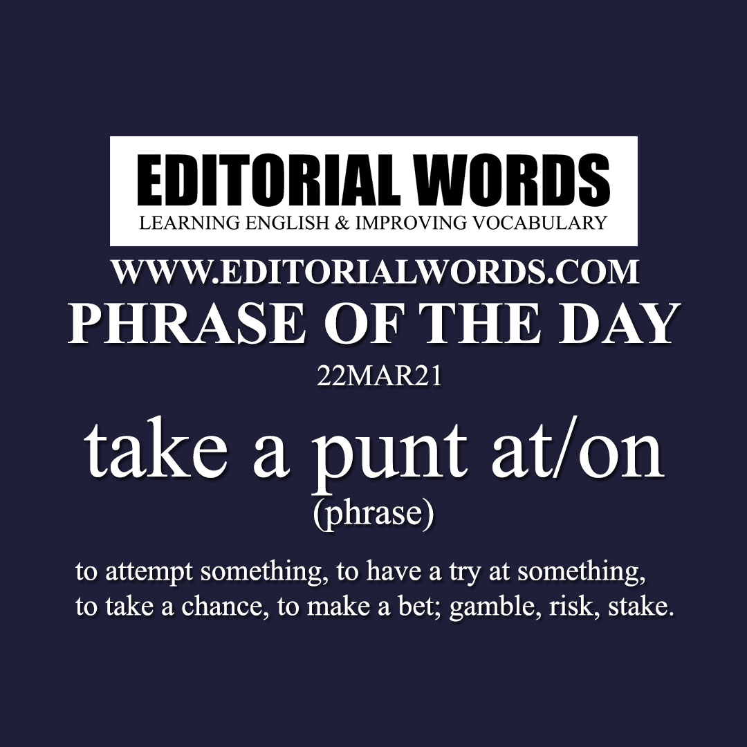 Phrase of the Day (take a punt at/on)-22MAR21