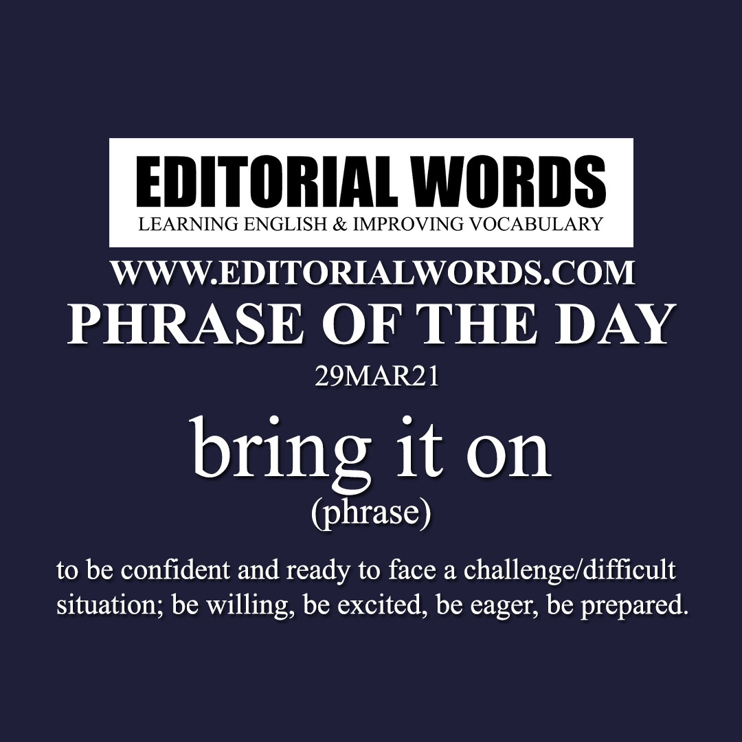 Phrase of the Day (bring it on)-29MAR21