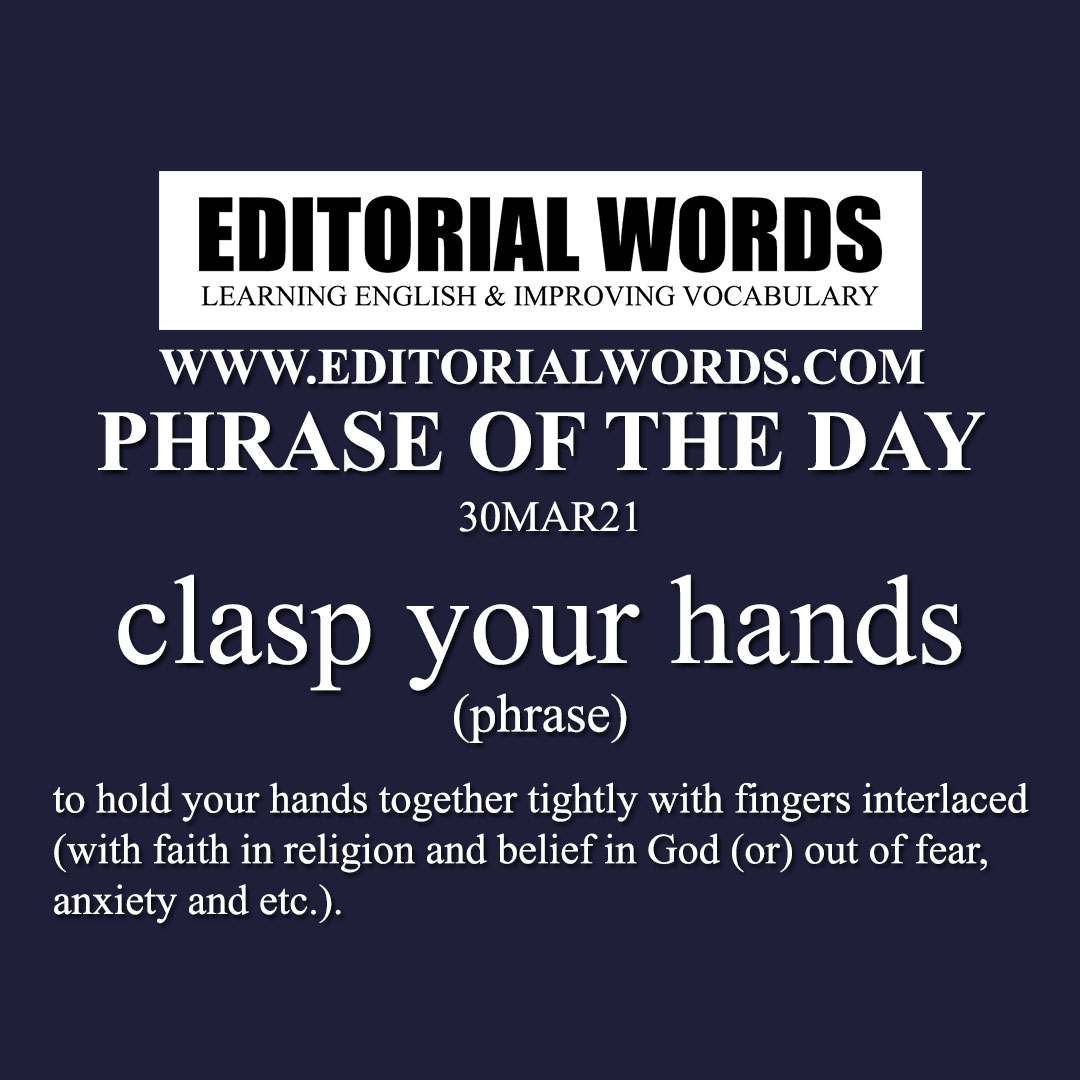Phrase of the Day (clasp your hands)-30MAR21