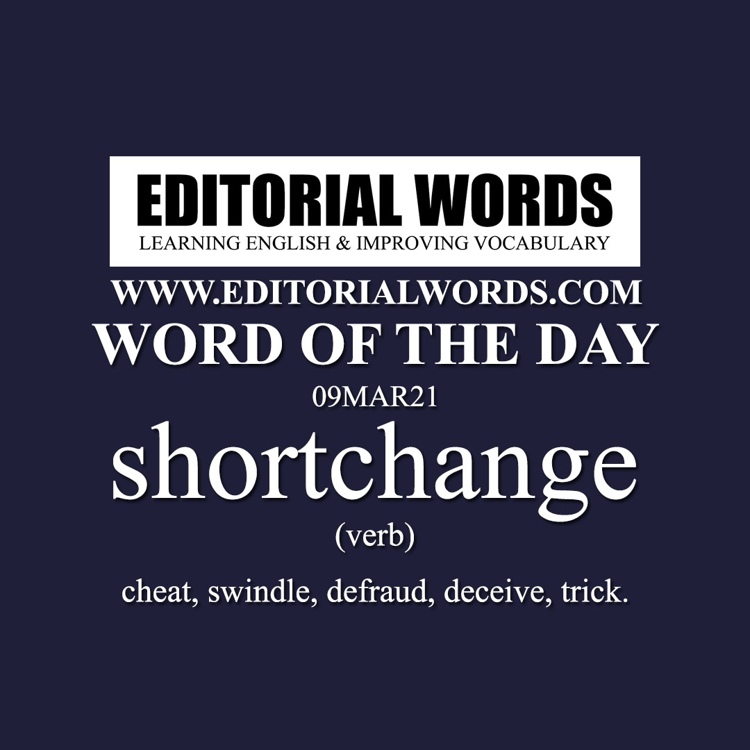 Word of the Day (shortchange)-09MAR21