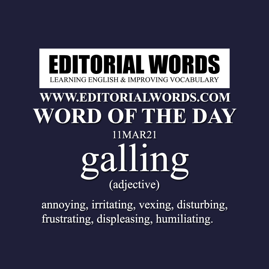 Word of the Day (galling)-11MAR21