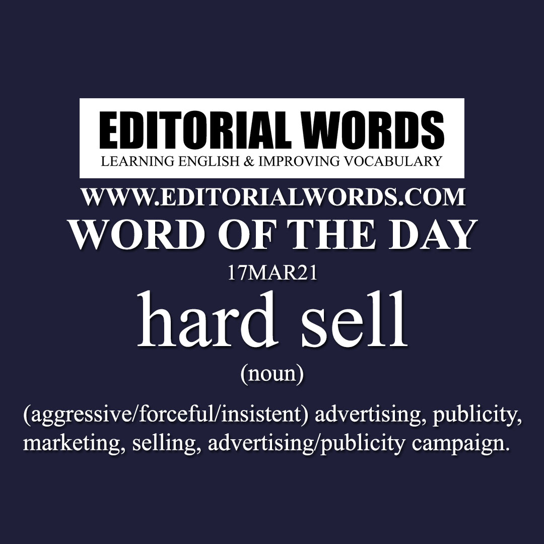 Word of the Day (hard sell)-17MAR21