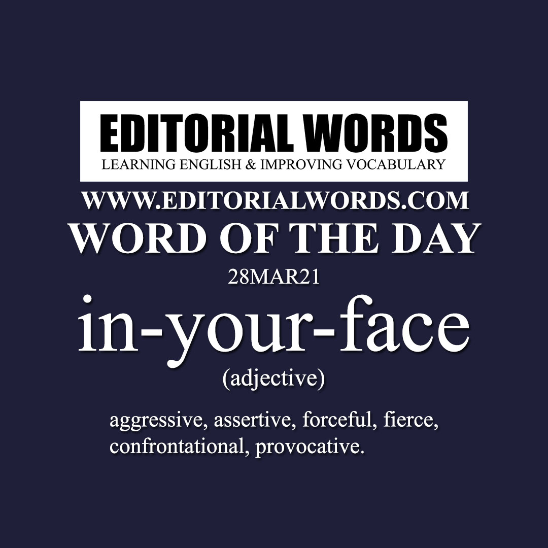 Word of the Day (in-your-face)-28MAR21