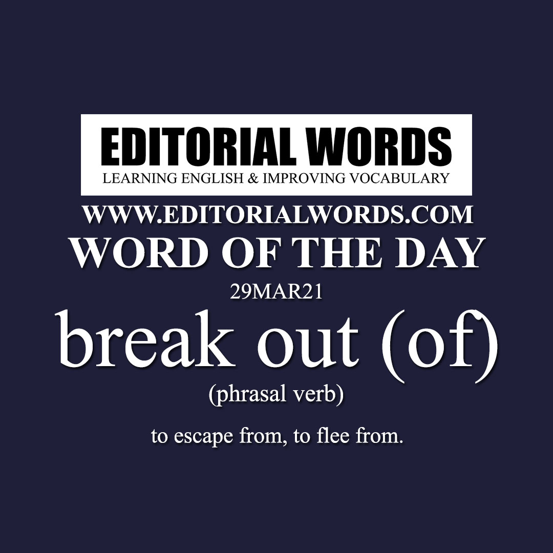 Word of the Day (break out (of))-29MAR21