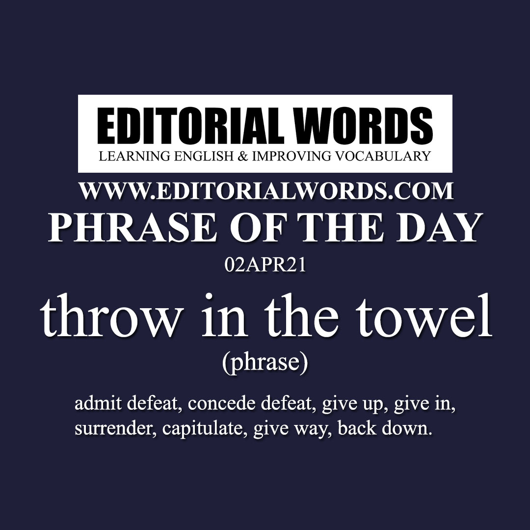 Phrase of the Day (throw in the towel)-02APR21