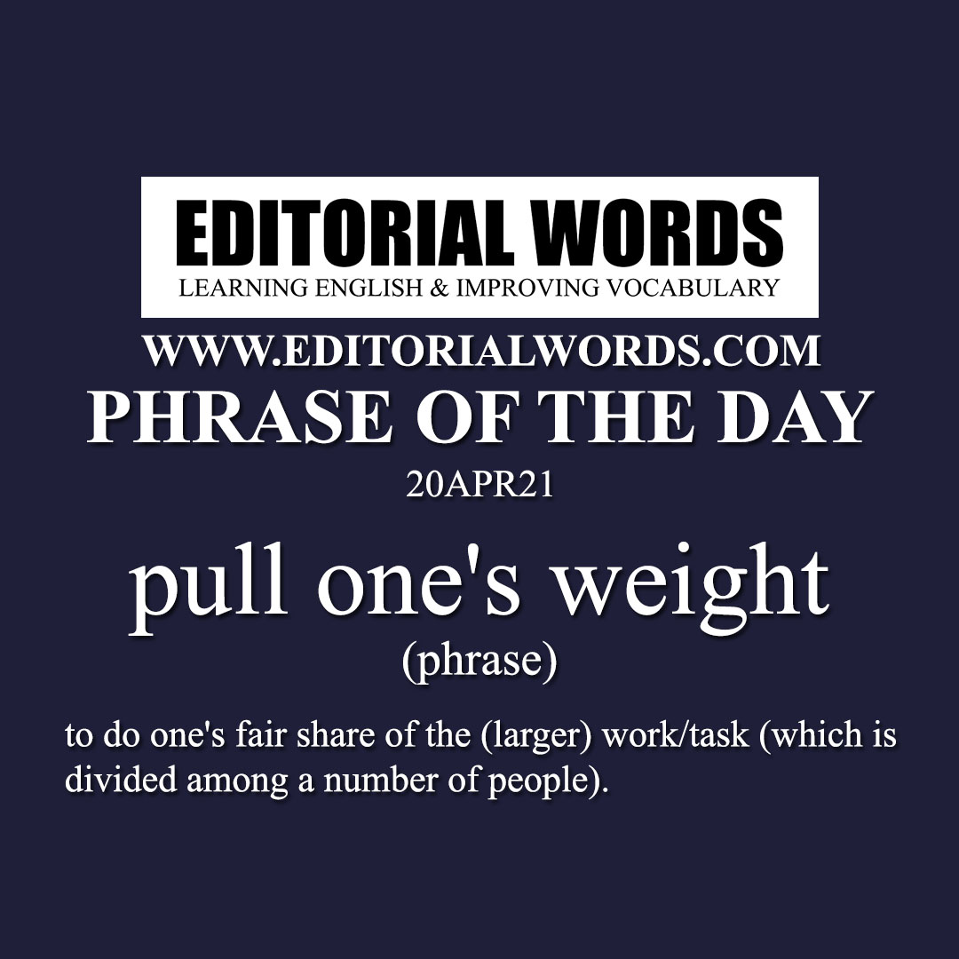 Phrase of the Day (pull one's weight)-20APR21