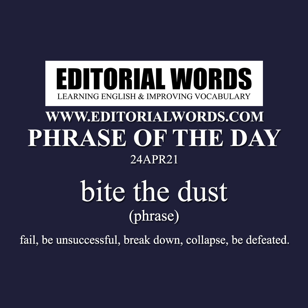 Phrase of the Day (bite the dust)-24APR21